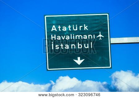 Turkey, Istanbul - 12 June 2019: Road Sign Pointing Direction To Ataturk Havalimani Airport.