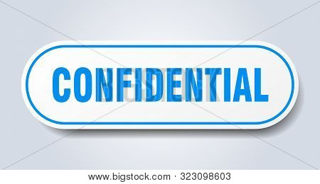 Confidential Sign. Confidential Rounded Blue Sticker. Confidential
