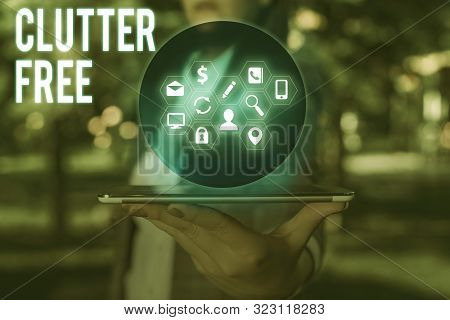 Word writing text Clutter Free. Business concept for Well organized and arranged Tidy All things in right places. poster