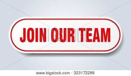 Join Our Team Sign. Join Our Team Rounded Red Sticker. Join Our Team