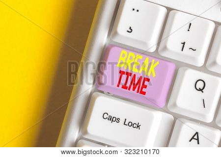 Word writing text Break Time. Business concept for Period of rest or recreation after doing of certain work White pc keyboard with empty note paper above white background key copy space. poster