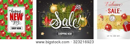 New Year Sale Posters Set. Calligraphic Text With Red And Gold Baubles, Fir Tree Branches And Gift B
