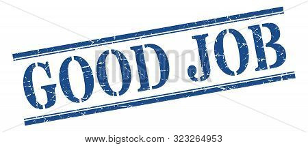 Good Job Stamp. Good Job Square Grunge Sign. Good Job