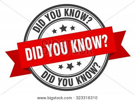 Did You Know Label. Did You Know Red Band Sign. Did You Know