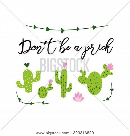 Funny Hand Drawn Prickly Cactus Print Inspirational Cacti Phrase Home Decor Don T Be A Prick Text