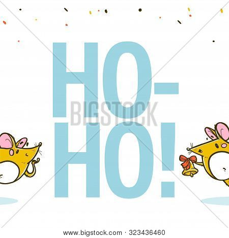 Vector Merry Christmas Congratulation Concept With Ho-ho-ho Text And Hand Drawn Happy Mice Character