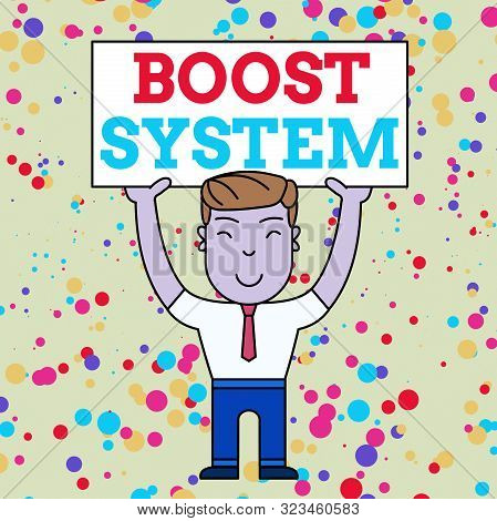 Writing note showing Boost System. Business photo showcasing Rejuvenate Upgrade Strengthen Be Healthier Holistic approach Smiling Man Standing Holding Big Empty Placard Overhead with Both Hands. poster