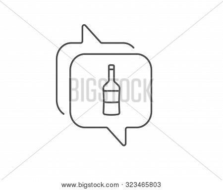 Wine Bottle Line Icon. Chat Bubble Design. Merlot Or Cabernet Sauvignon Sign. Outline Concept. Thin