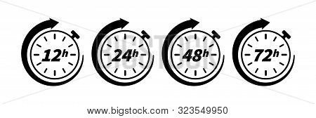 12, 24, 48 And 72 Hours Clock Arrow Icon Isolated On White Background. Vector Concept Element For We