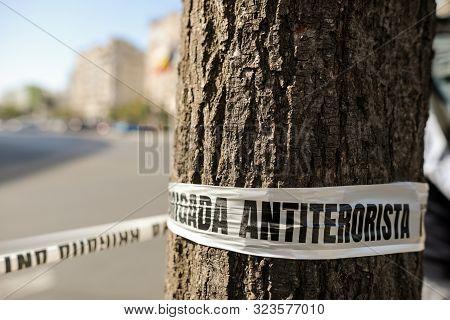Bucharest, Romania - September 22, 2019: Crime Scene Ribbon That Reads In Romanian Counter-terrorism