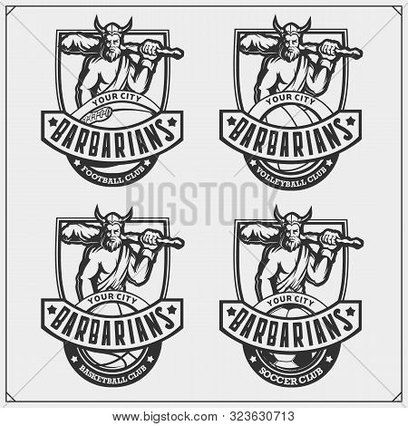 Volleyball, Baseball, Soccer And Football Logos And Labels. Sport Club Emblems With Barbarian. Print