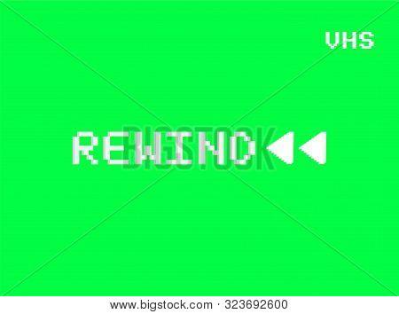 Rewind Vhs Screen Of A Videotape Player Retro 80s