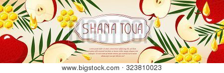 Shana Tova. New Year Banner With Honey, Apple, Palm. Have A Sweet Year. New Year In Israeli.