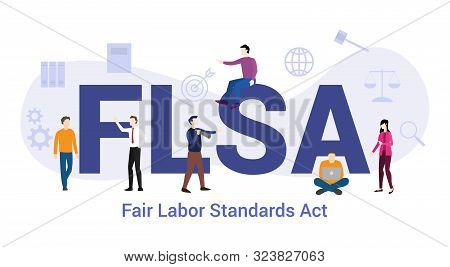 Flsa Fair Labor Standards Act Concept With Big Word Or Text And Team People With Modern Flat Style -