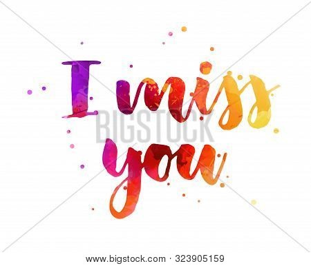 I Miss You - Watercolor Handwritten Modern Calligraphy Lettering Text Background. Inspirational Hand