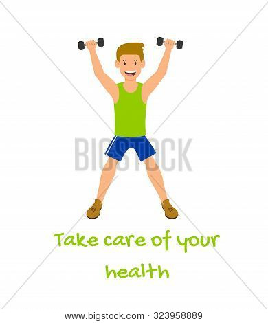 Poster Advertising Exercising To Take Care Health. Boy Lifts Weights, Doing Exercise With Dumbbells