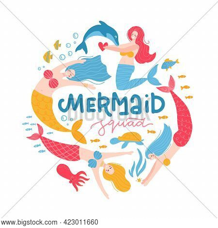 Funny Mermaids With Handwritten Lettering Mermaid Squad Quote Isolated On White Background Concept.