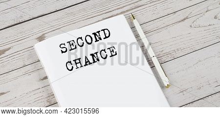 Notepad With Text Second Shance . White Background. Business