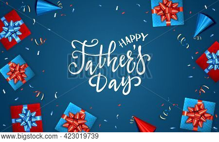 Happy Father's Day Greeting Card With Gift Boxes And Streamers On Blue Background. The Concept Of Be