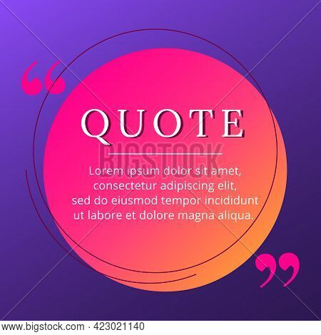 Quote Blank Frame Vector Template. Pink And Orange Gradient Speech Bubble. Quotation, Citation Text