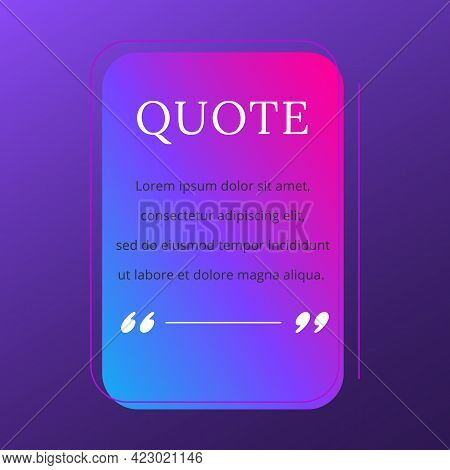 Quote Blank Frame Vector Template. Blue And Pink Gradient Speech Bubble. Quotation, Citation Text Bo