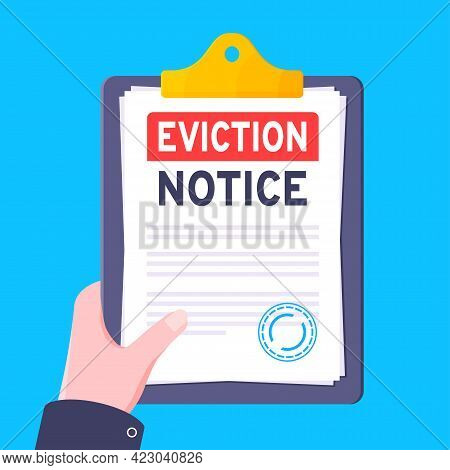 Hand Holds Eviction Notice Legal Document On The Clipboard With Stamp, Paper Sheets And A Pen Vector