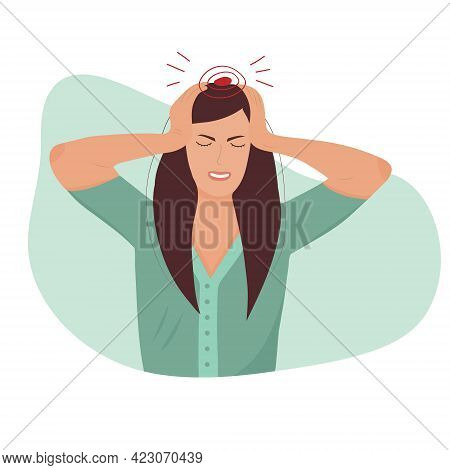 Headache. The Woman Having Headache, Migraine.  Ideal For Informational And Institutional Related To