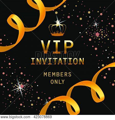 Vip Invitation, Members Only Lettering With Golden Crown And Ribbons. Party Invitation Design. Typed