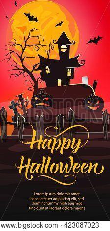 Happy Halloween Lettering. Haunted House, Pumpkins, Cemetery And Bats In Moonlight. Halloween Night