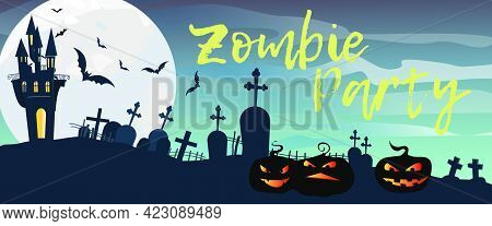 Zombie Party Lettering With Graveyard, Castle And Pumpkins. Invitation Or Advertising Design. Handwr