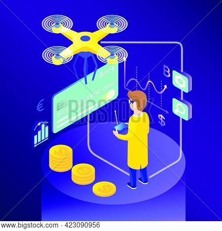 Isometric Credit Card Delivery. Drone Pilot, Stacks Of Coins, Currency Rate. Banking Concept. Infogr