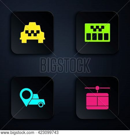 Set Cable Car, Taxi, Location With Taxi And Taximeter. Black Square Button. Vector