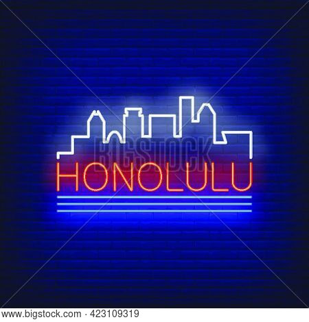 Honolulu Neon Lettering And City Buildings Silhouette. Sightseeing, Tourism, Travel Design. Night Br