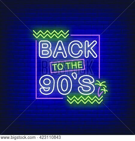 Back To Nineties Neon Lettering With Palm Trees. Party And Entertainment Design. Night Bright Neon S