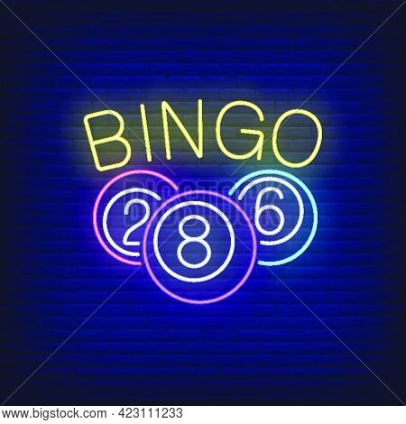 Bingo Neon Lettering And Balls With Numbers. Gamble, Lotto, Entertainment Design. Night Bright Neon