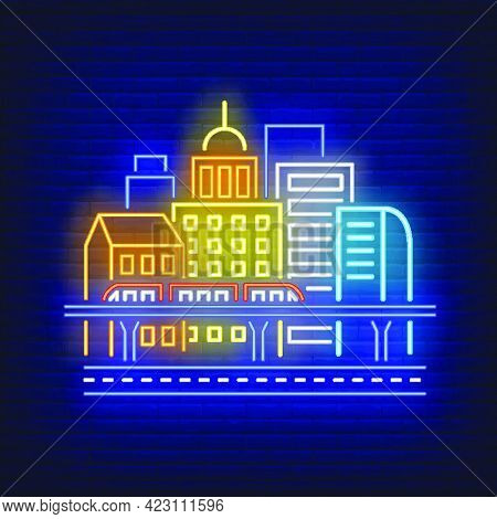 City Buildings And Sky Train Neon Sign. Architecture, Transport, Downtown Design. Night Bright Neon