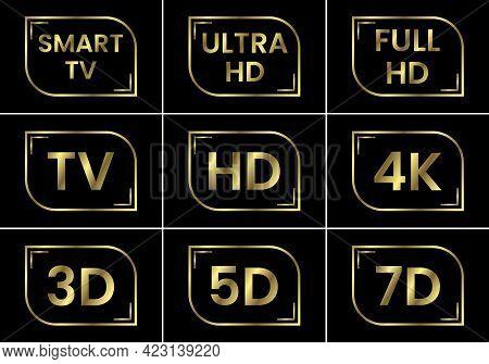 Golden Tv Icon Set. Tv Labels Tv Hd 3d 5d 7d Smart Tv Full Hd 4k Ultra Hd