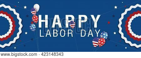 Labor Day Banner Template Decor With American Flag Balloons Design .american Labor Day.vector Illust