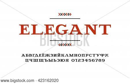 Cyrillic Serif Font In Elegant Style. Letters And Numbers For Logo And Headline Design. Isolated On