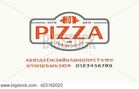 Decorative Cyrillic Sans Serif Font And Pizza Label Template. Letters And Numbers For Logo And Emble