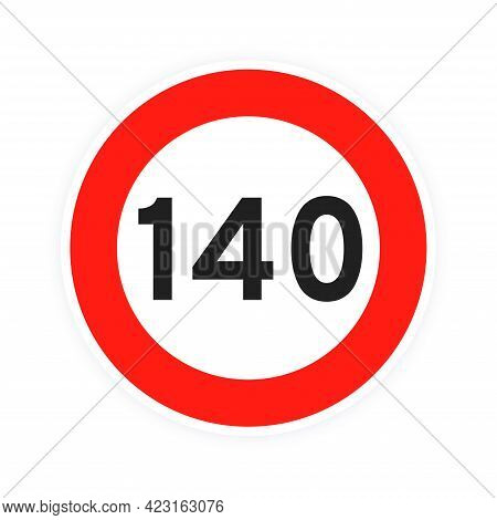 Speed Limit 140 Round Road Traffic Icon Sign Flat Style Design Vector Illustration Isolated On White