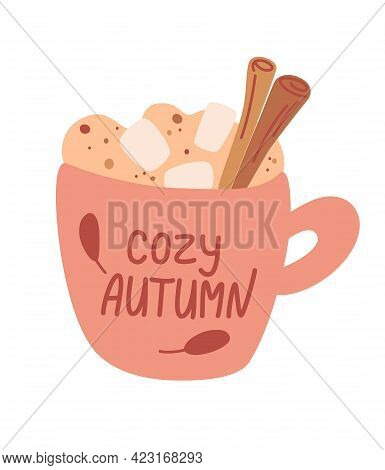 Mug With Autumn Drink With Marshmallow And Cinnamon. Hot Drink. Autumn And Winter Holidays. Coffee,