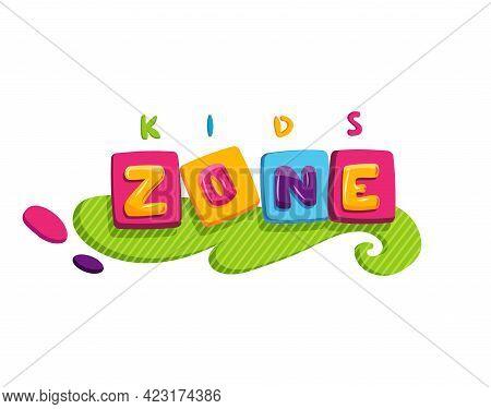 Kids Zone. Children Playground Game Room Or Center Emblem. Playroom Banner For Children Play Zone. K