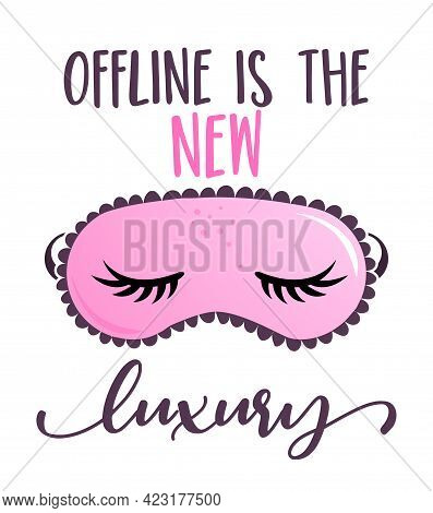 Offline Is The New Luxury - Funny Inspirational Lettering Design With Sleeping Masks, T-shirts, Pija