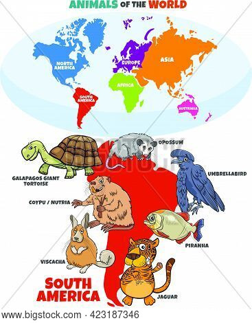 Educational Cartoon Illustration Of South American Animal Species And World Map With Continents