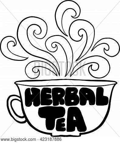 Herbal Tea Cup Modern Lettering Poster. Black And White Vector Illustration.