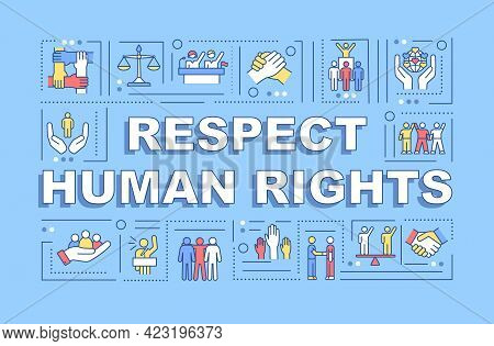 Respect Human Rights Word Concepts Banner. Social Equality. Infographics With Linear Icons On Blue B