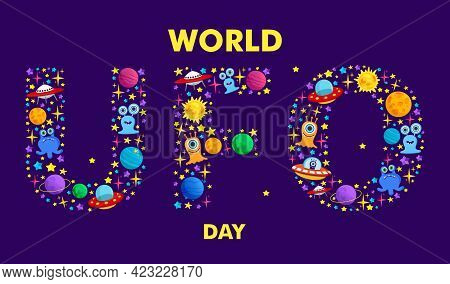 World Ufo Day. Vector Illustration Of A Ufo Plane, A Flying Saucer, In The Form Of Letters. You Can