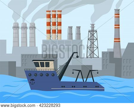 Sea Vessel Sailing Past Factories Cartoon Vector Illustration. Smoke From Industrial Buildings, Ship