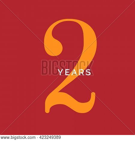Two Years Symbol. Second Birthday Emblem. Anniversary Sign, Number 2 Logo Concept, Vintage Poster Te